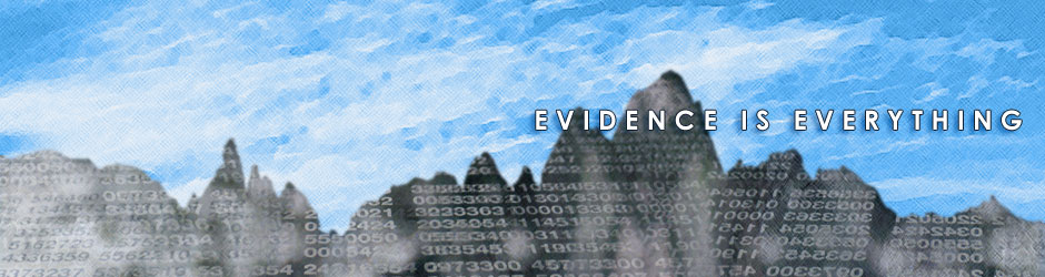 EVIDENCE IS EVERYTHING